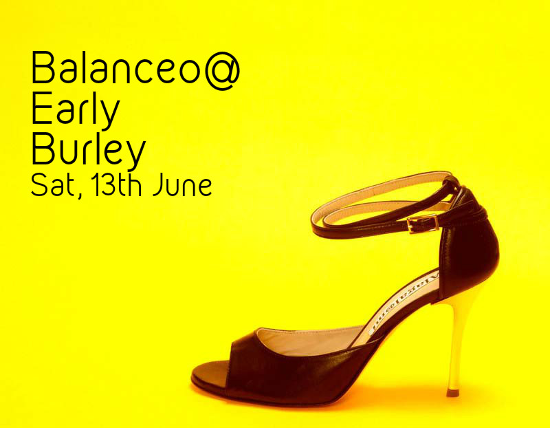 Balanceo @ EARLY BURLEY AFTERNOON MILONGA, Sat, 13th June from 2pm – 7pm