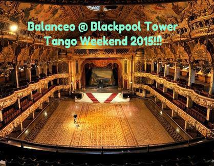 Balanceo @ Blackpool Tower Tango Weekend 2015!!!