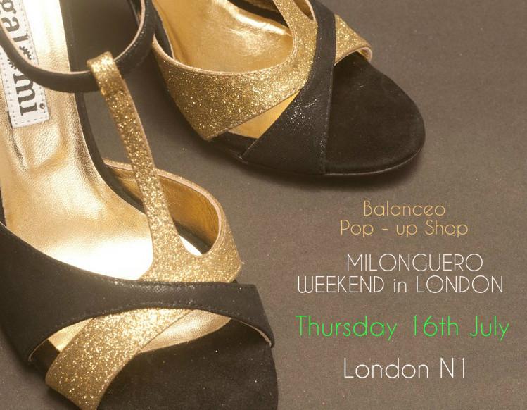 Balanceo Pop – up Shop @ MILONGUERO WEEKEND in LONDON,  Jul 16 from 21:00 to 24:30