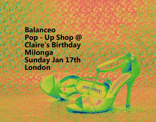 Balanceo Pop – Up Shop @Claire's Birthday Milonga London