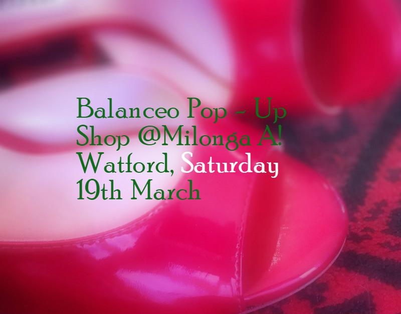 Balanceo Pop – Up Shop @ Milonga A! Watford