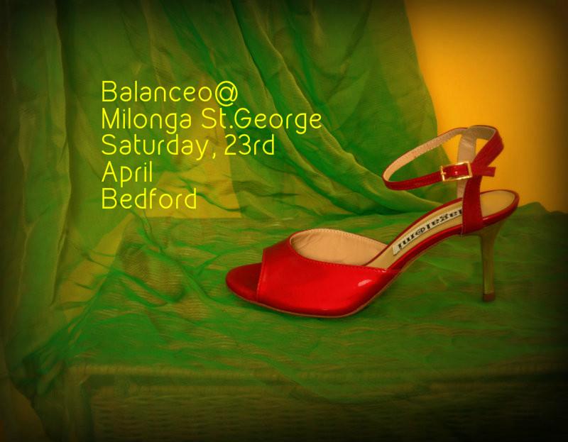 Balanceo@Milonga St. George, 23rd April, Bedford