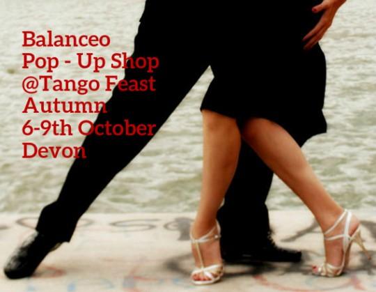 Balanceo Pop – Up Shop @Tango Feast Autumn 6-9 October –  Devon,