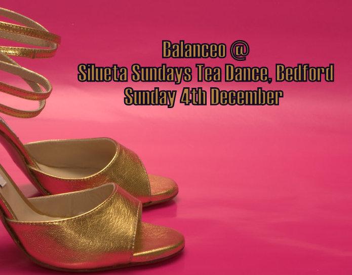 Balanceo@ Silueta Sundays Tea Dance, Bedford, 4th December