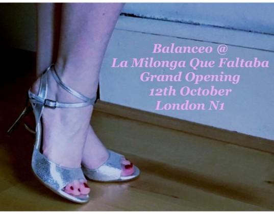 Balanceo @La Milonga Que Faltaba – Grand Opening , 12th October, London N1