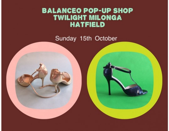 Balanceo Pop – Up Shop  – Twilight Milonga  – Hatfield 15th October