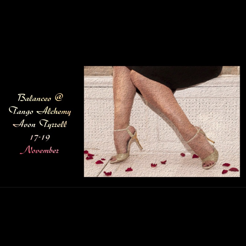 Balanceo @ Tango Alchemy Retreats at Avon Tyrrell, 17-19 November