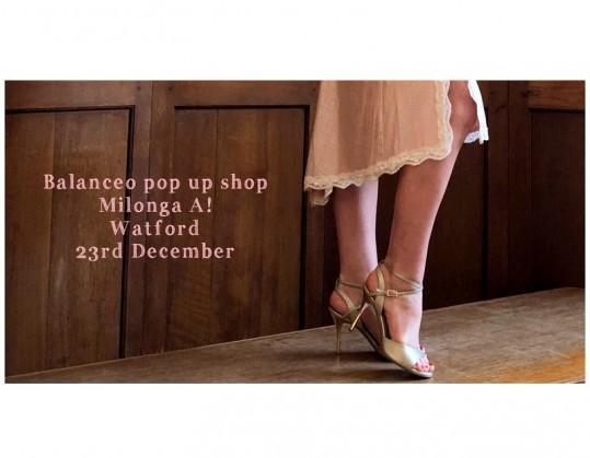 Balanceo Pop – Up Shop @ Milonga A! Watford 23rd December