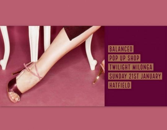 Balanceo Pop UP Shop@ Twilight Milonga  Sunday 21st January