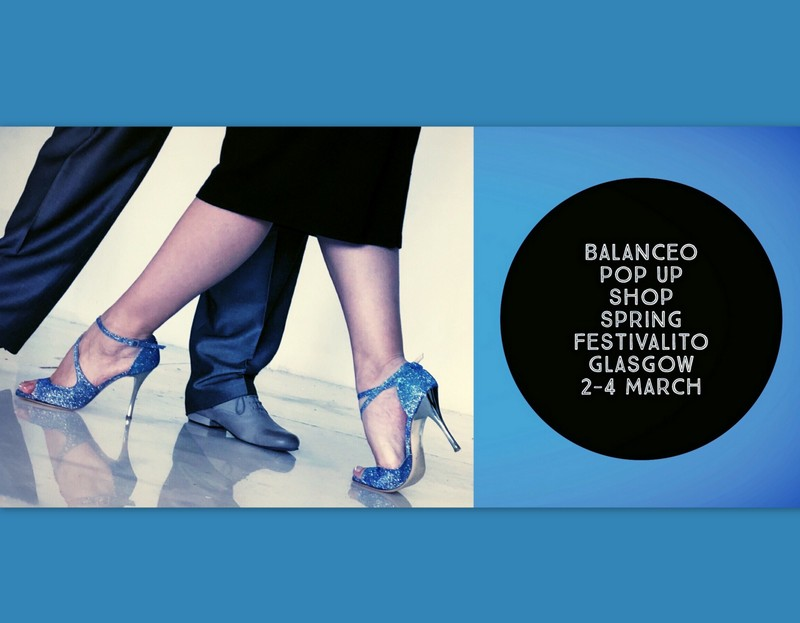 Balanceo Pop up shop @Spring Tango Festivalito, Glasgow 2-4 March