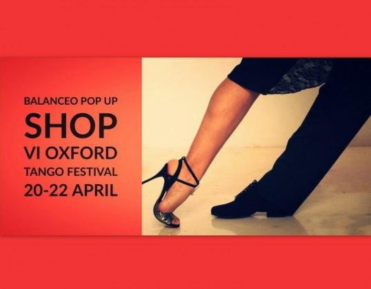 Balanceo Pop Up Shop @ VI Oxford Tango Festival  20-22 April