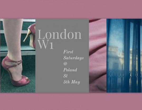 First Saturdays @ Poland Street , 5th May , London W1