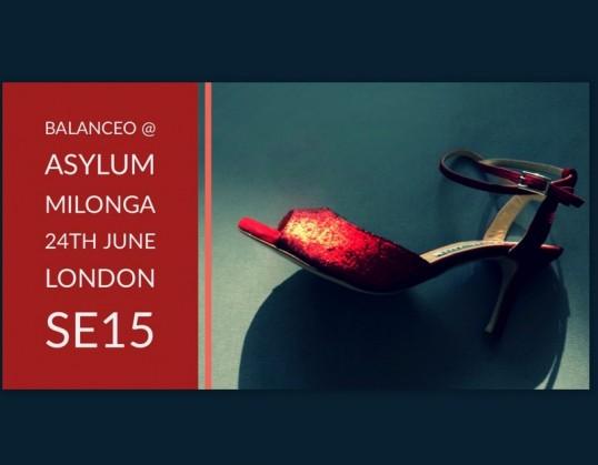 Balanceo @ Asylum Milonga, June 24th , London SE15