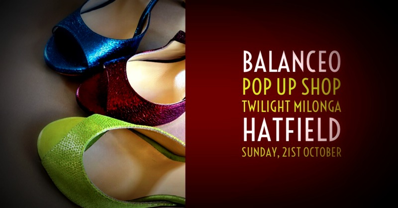Balanceo pop up shop @ Twilight Milonga, Hatfield, Sun, 21st October