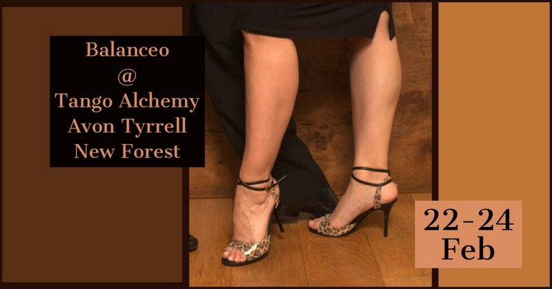 Balanceo @ Tango Alchemy Retreats at Avon Tyrrell, 22 – 24 February