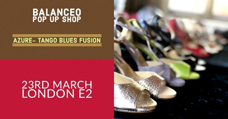 Balanceo Pop Up Shop @ Azure- Tango, Blues Fusion!!! 23rd March, London E2