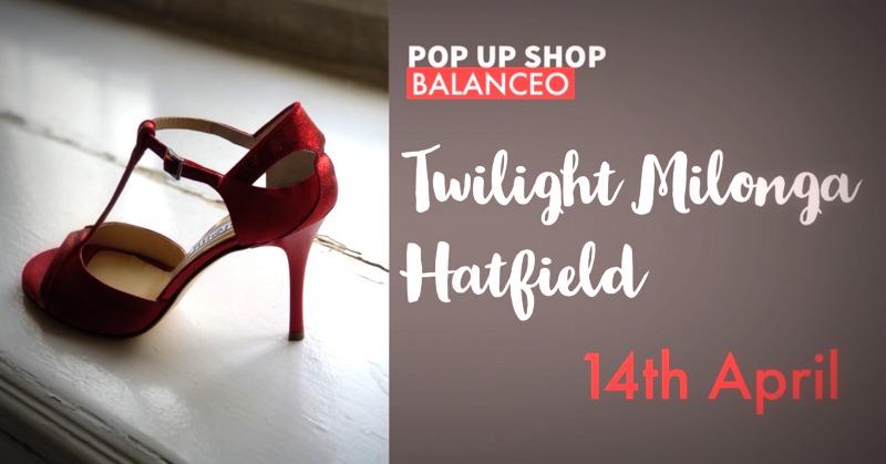 Balanceo@Twilight Milonga, Hatfield, Sunday 14th April