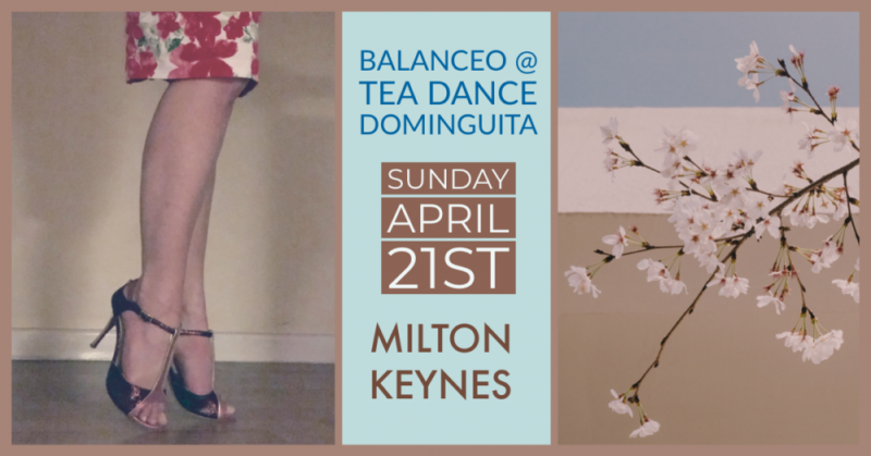 Balanceo @Tea Dance Dominguita – Launch Day 21st April, Milton Keynes