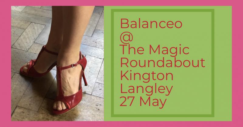 Balanceo @ The Magic Roundabout Milonga, 27th May, Chippenham
