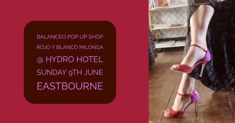 Balanceo @ The Hydro Hotel, Rojo Y Blanco Milonga, Eastbourne, 9th June