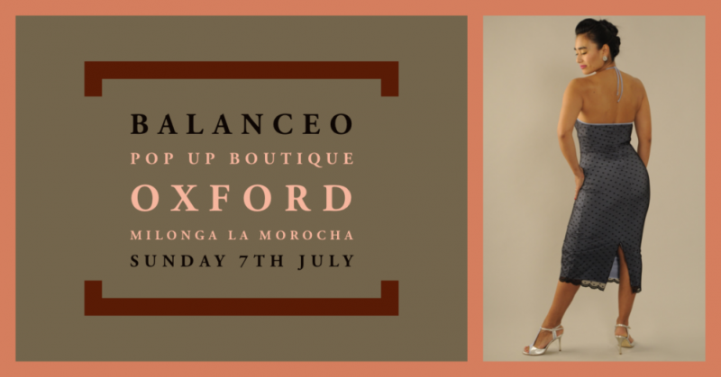 Balanceo pop up Shop @ Matinee Milonga La Morocha, Oxford, 7th July