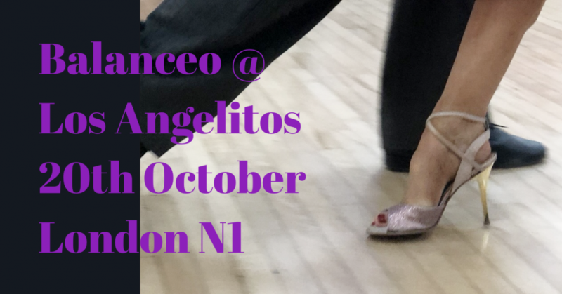 Balanceo @ Los Angelitos, London N1, 20th October , London N1