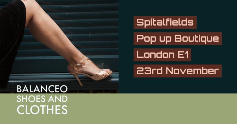 Balanceo Shoes and Clothes,Sat 23rd November , Spitalfields, London E1