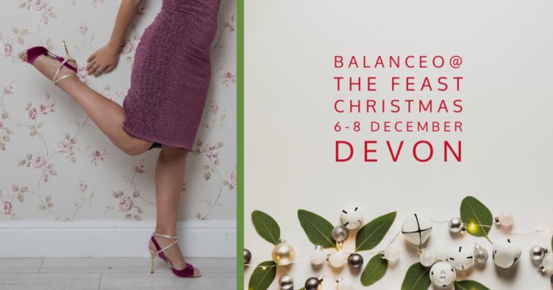 Balanceo@ Tango Feast Christmas !!! 6-8 December, Devon