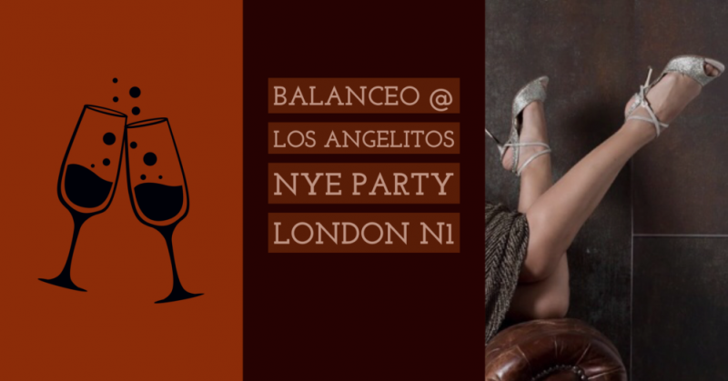 Balanceo @ SPECIAL New Year's Eve Party MILONGA , Los Angelitos, London N1