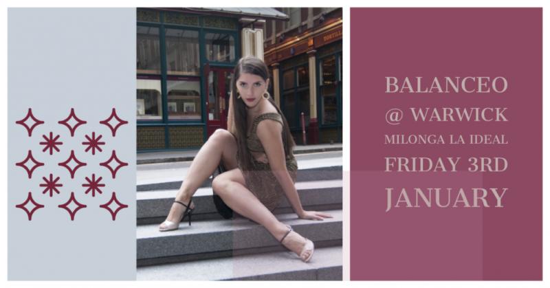 Balanceo@ Milonga La Ideal, Friday 3rd January, Warwick